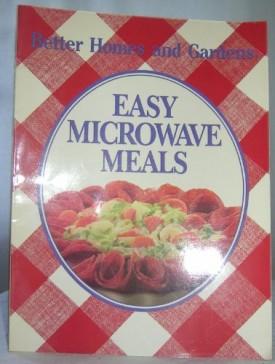Better Homes and Gardens Easy Microwave Meals (Paperback)