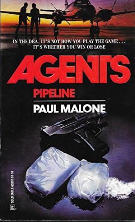 Pipeline (Agents, Book 2) [Aug 01, 1991] Malone