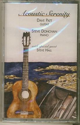 Acoustic Serenity by Dave Pratt and Steve Donovan Feat. Steve Hall [Audio Cassette] [Jan 01, 1999] Dave Pratt