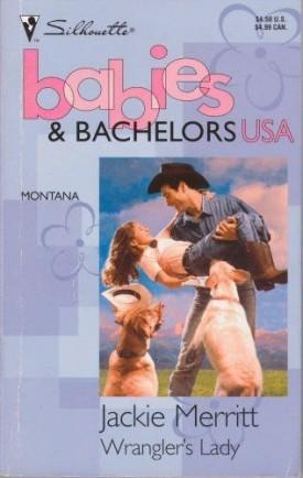 Wrangler's Lady (Babies & Bachelors USA: Montana #26) (Mass Market Paperback)
