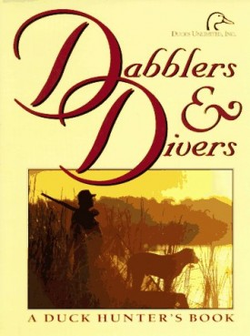 Dabblers & Divers: A Duck Hunters Book (Hardcover)