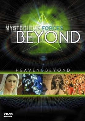 Mysterious Forces Beyond: Heaven & Beyond (DVD)