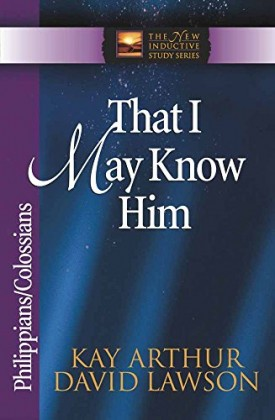 That I May Know Him: Philippians & Colossians (The New Inductive Study Series) (Paperback)