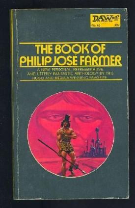The Book of Philip José Farmer - DAW No. 63 (Vintage 1973) (Mass Market Paperback)