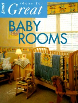 Ideas for Great Baby Rooms  (Paperback)