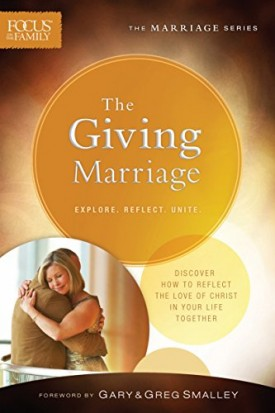 The Giving Marriage - Focus on the Family  (Paperback)