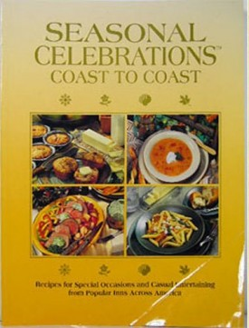 SEASONAL CELEBRATIONS COAST TO COAST RECIPES FOR SPECIAL OCCASIONS AND CASUAL ENTERTAINING FROM POPULAR INNS ACROSS AMERICA (Paperback)