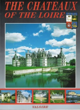 The Chateaux of the Loire [In English Language] (Paperback)