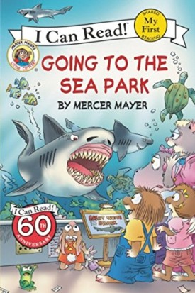 Little Critter: Going to the Sea Park (My First I Can Read) (Paperback)