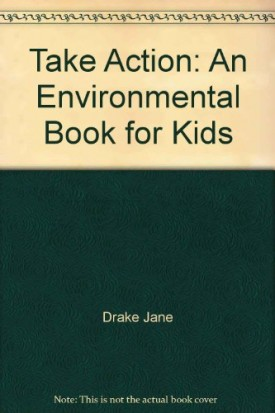 Take action: An environmental book for kids