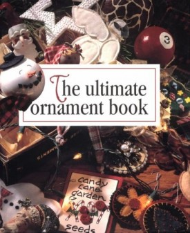 The Ultimate Ornament Book (Memories in the Making) (Hardcover)