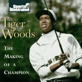 TIGER WOODS: The Making of a Champion (Hardcover)