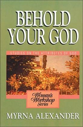 Behold Your God: Studies on the Atributes of God (Paperback)