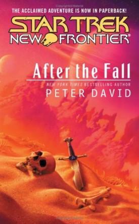 Star Trek: New Frontier: After the Fall (Star Trek: The Next Generation) [Mass Market Paperback] [Dec 01, 2005] David, Peter