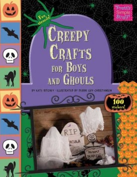 Creepy Crafts for Boys and Ghouls (Pretty Simple Stuff) (Paperback)