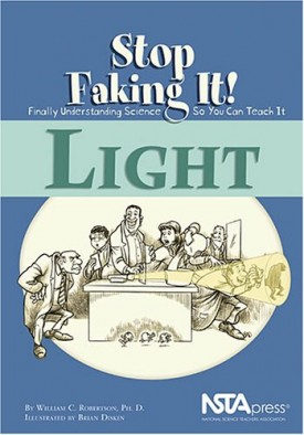 Light (Stop Faking It! Finally Understanding Science So You Can Teach It series) (Paperback)