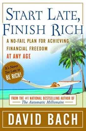 Start Late, Finish Rich: A No-Fail Plan for Achieving Financial Freedom at Any Age (Hardcover)