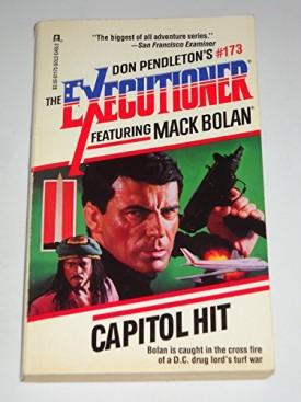 Capitol Hit:  The Executioner #173 (Mack Bolan the Executioner No 173) [May 01, 1993] Don Pendleton