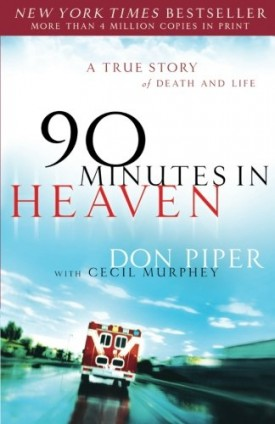 90 Minutes in Heaven: A True Story of Death and Life (Paperback)