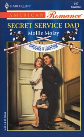 Secret Service Dad: Grooms in Uniform (Harlequin American Romance, No 947) (Mass Market Paperback)