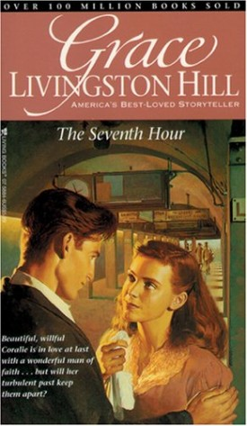 The Seventh Hour (Grace Livingston Hill #26) (MMPB Paperback)