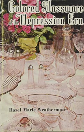 Colored Glassware of the Depression Era (Hardcover)