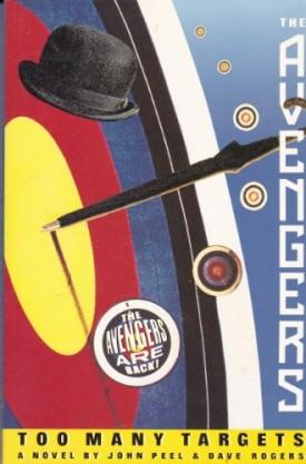 The Avengers: Too Many Targets Paperback – December 1, 1990 by John Peel   (Paperback)