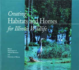 Creating Habitats and Homes for Illinois Wildlife (Paperback)