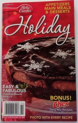 Betty Crocker Holiday Appetizers Main meals & Desserts December 2005 #227 (Cookbook Paperback)