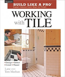 Working with Tile (Tauntons Build Like a Pro) (Paperback)