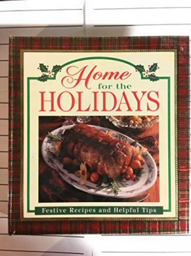 Home for the Holidays - Festive Recipes and Help Tips (Hardcover)