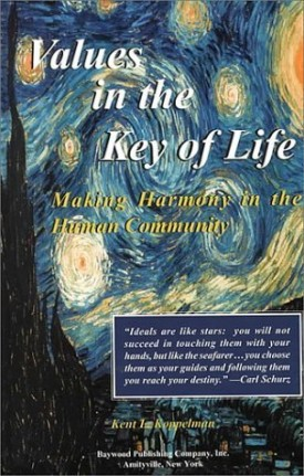 Values in the Key of Life: Making Harmony in the Human Community by Kent L. Koppelman (2000-09-01) (Hardcover)
