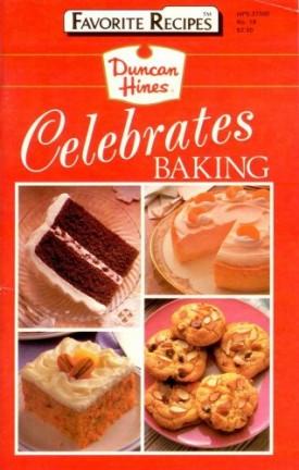 Favorite Recipes - Duncan Hines Celebrates Baking  (Cookbook Paperback)