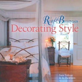Ruby & Begonia's Decorating Style  (Hardcover)