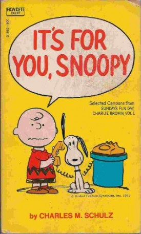 Its For You, Snoopy [Mass Market Paperback] [Jan 01, 1971] Schulz, Charles M.