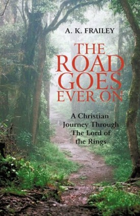 The Road Goes Ever on: A Christian Journey Through the Lord of the Rings (Paperback)