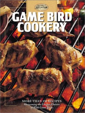 Game Bird Cookery (The Hunting & Fishing Library)(Hardcover)