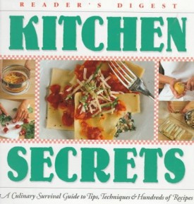 Kitchen Secrets: A Culinary Survival Guide to Tips, Techniques & Recipes (Hardcover)