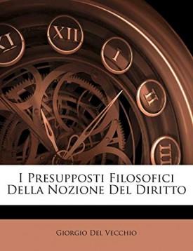 I Presupposti Filosofici Della Nozione Del Diritto (Italian Edition) (Paperback)