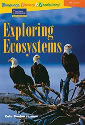 Language, Literacy & Vocabulary - Reading Expeditions (Life Science/Human Body): Exploring Ecosystems (Language, Literacy, and Vocabulary - Reading Expeditions)
