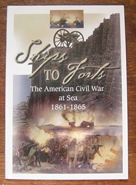 Ships to Forts: The American Civil War at Sea 1861-1865 (Paperback)
