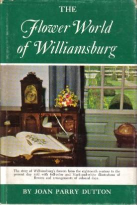The Flower World of Williamsburg (Hardcover)