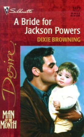 Bride For Jackson Powers (Man Of The Month/The Passionate Powers) (Desire, 1273) (Paperback)