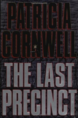 The Last Precinct (A Scarpetta Novel) (Hardcover)