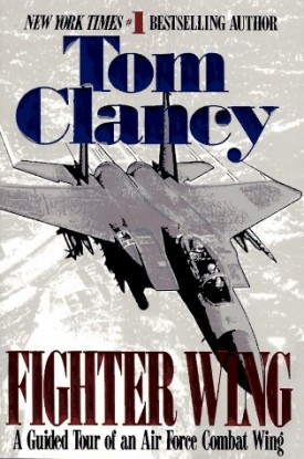 Fighter Wing: A Guided Tour of an Airforce Combat Wing (Tom Clancys Military Referenc) (Paperback)