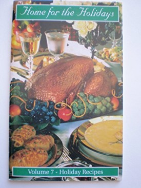 Home for the Holidays Volume 7 holiday Recipes (Cookbook Paperback)