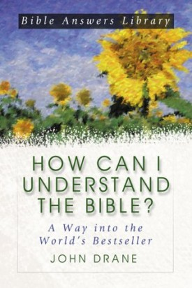 How Can I Understand the Bible?: A Way into the World's Best-Seller (Bible Answer Library) (Paperback)