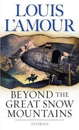 Beyond the Great Snow Mountains Louis LAmour (Mass Market Paperback)