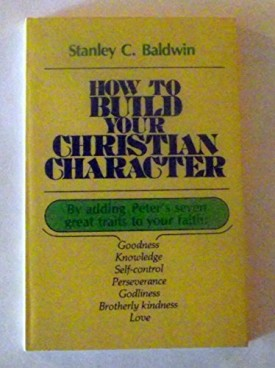 How to Build Your Christian Character (Paperback)
