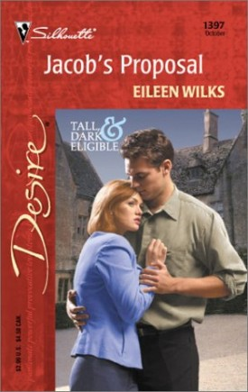 Jacobs Proposal (Tall, Dark & Eligible) (Silhouette Desire, No. 1397) (Mass Market Paperback)